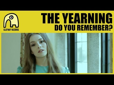 THE YEARNING - Do You Remember? [Official]