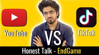 YouTube vs Tiktok by Aman Dhattarwal | Honest Talk #7 | EndGame