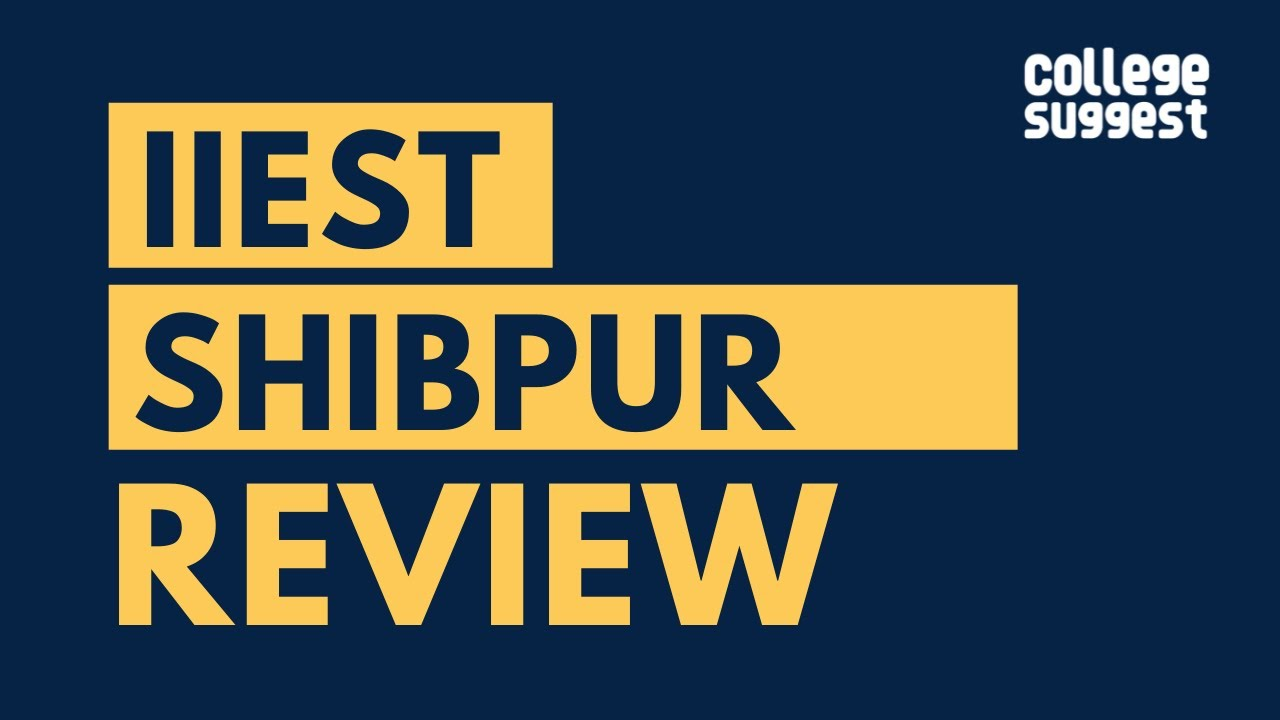 IIEST Shibpur Review 2020 | Students | Faculty | Placements | Recruiters | Campus Life