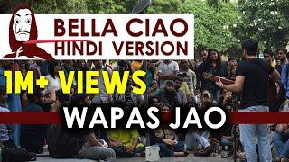 BELLA CIAO - Hindi Version | WAPAS JAO | India Against CAA NRC NPR | Money Heist | Netflix
