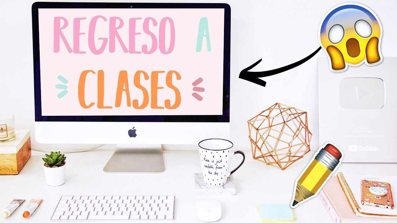 Tips Para El Regreso A Clases Estudia Y Organizate Mejor
