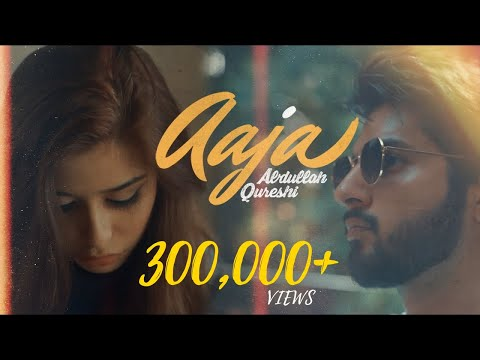 Abdullah Qureshi - Aaja (Official Music Video)