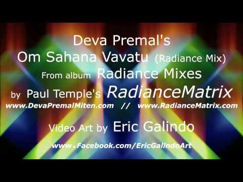 Deva Premal's Om Sahana Vavatu (RadianceMix)
