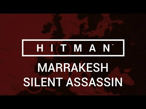 Hitman: Marrakesh - Silent Assassin