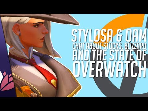 THE STATE OF OVERWATCH - Stylosa & OAM Ramble About Stocks, Markets, and Game Development
