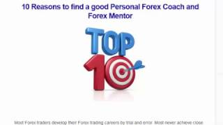 10 Reasons to find a good Personal Forex Coach and Forex Mentor for great Forex results