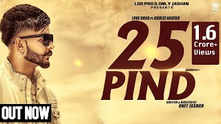 25 Pind | Love Brar Feat. Gurlej Akhtar | Western Penduz | JN | LosPro | Full Video