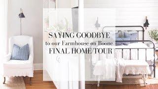 GOODBYE farmhouse on Boone | FULL FARMHOUSE HOME TOUR