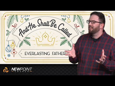 Everlasting Father | And He Shall Be Called [ New Point Church ]