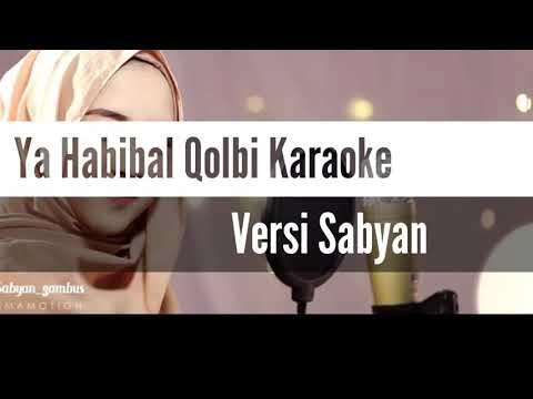 YA HABIBAL QALBI Versi SABYAN KARAOKE