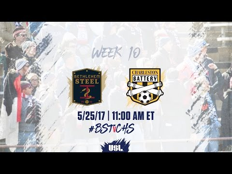 USL LIVE - Bethlehem Steel FC vs Charleston Battery 5/25/17
