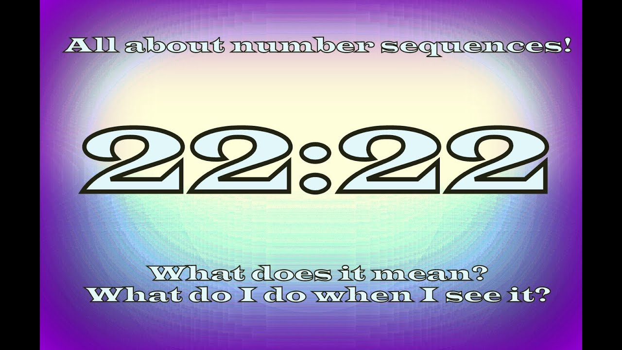 Meaning of the number 22 in the - Seeing 22 22 What Does It Mean Number Sequences Part 2