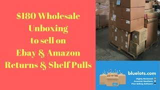 $180 Wholesale Unboxing to Sell on Ebay & Amazon. Blue Lots Returns & Shelf Pulls