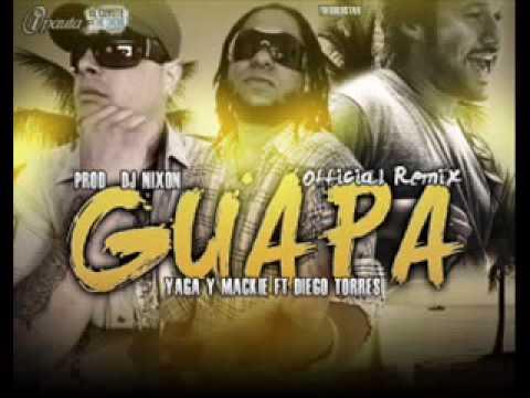 Yaga & Mackie Ft. Diego Torres - Guapa (Remix) (Original).flv