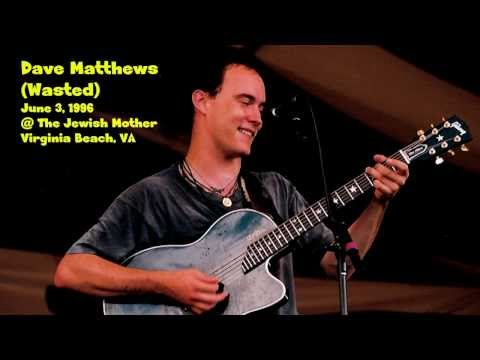 Dave Matthews Wasted  6396  Audio Only  Jewish Mother  4 songs durings an AGR setbreak
