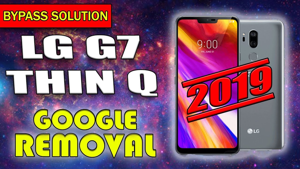 UPDATED BYPASS FRP GOOGLE LOCK LG G7 REMOVE GOOGLE LG G7 THINQ ANDROID 8 0  8 1 JULY 2019