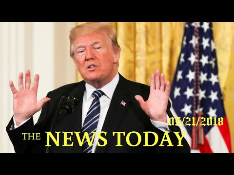Trump Presses China On North Korea Border Ahead Of Summit | News Today | 05/21/2018 | Donald Trump