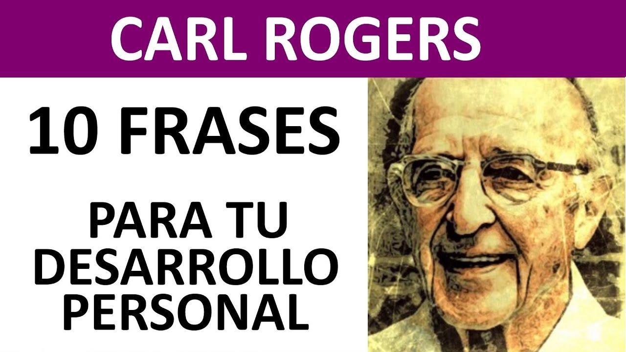 10 Frases De Carl Rogers Necesarias Para Tu Desarrollo Personal Explicación