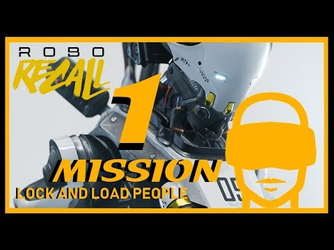 "VR GAMES-Robo recall MISSION 1  ""LOCK AND LOAD PEOPLE"" 