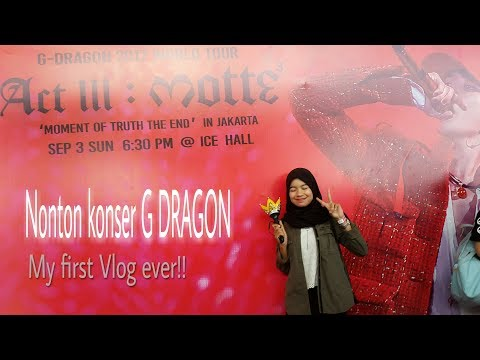 G-DRAGON ACT III : MOTTE IN JAKARTA PART. 1 | My First VLOG EVER!! :D