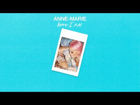 Anne-Marie – Who I Am