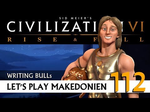 Let's Play: Civilization VI - Makedonien (112) | Rise & Fall [Deutsch]