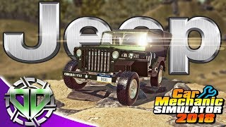 Car Mechanic Simulator 2018 : JEEP DLC! NEW VEHICLES, PARTS, OFF-ROAD TRACK! (PC Let's Play)