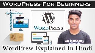 WordPress | WordPress Explained In Hindi | WordPress For Beginners