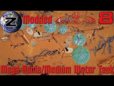 Mega Dome/Medium Water Tank!!! - Modded Surviving Mars Gameplay 2018 - EP 8