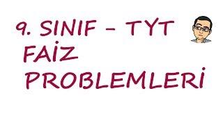 9. SINIF - TYT - FAİZ PROBLEMLERİ