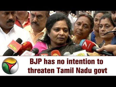 BJP has no intention to threaten Tamil Nadu govt: Tamilisai Soundararajan