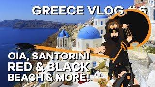 Greece Vlog # 6 - Oia, Santorini