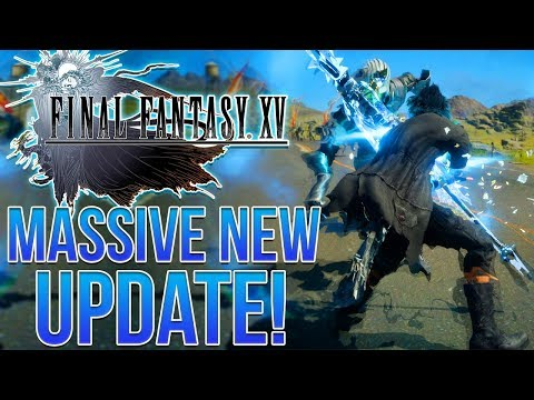 MASSIVE NEW FINAL FANTASY 15 UPDATE! - Character Switch, Episode Ardyn, More DLC