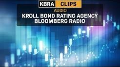 Kroll Bond Rating Agency Bloomberg Radio