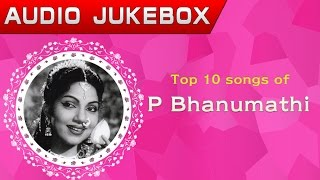 Top 10 songs of P Bhanumathi | Telugu Movie Audio Jukebox