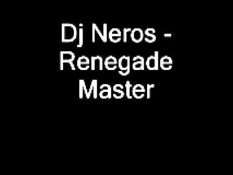 Dj Neros  Renegade Master
