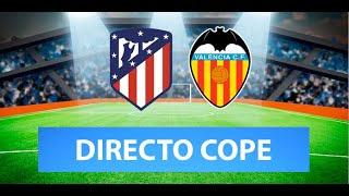 (SOLO AUDIO) Directo del Atlético de Madrid 3-1 Valencia en Tiempo de Juego COPE