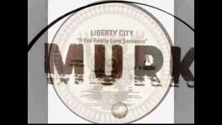 Liberty City - If You Really Want Someone (The MURK Groove) 1994