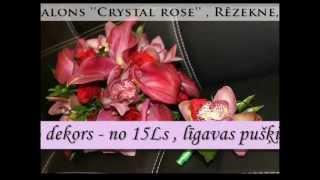 Ziedu salons ''Crystal rose'' Rēzeknē. Ziedu piegāde, Jūsu svētku noformēšana.(, 2013-03-03T08:14:43.000Z)