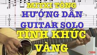 [Guitar Solo] Hướng dẫn: Tình Khúc Vàng (Đan Trường) Mitxi Tòng, Hướng dẫn solo tình khúc vàng