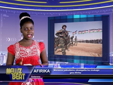 AFIRIKA:Moroco yakudamu okwegatta ku mukago gwa Afirika (S3#44 NewzBeat Uganda)