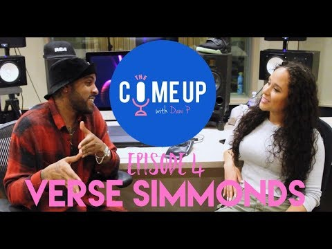 The Come Up With Dani P | EPISODE 4 - VERSE SIMMONDS