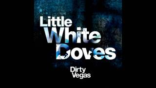 Dirty Vegas - Little White Doves (Stereopole Dub Mix)