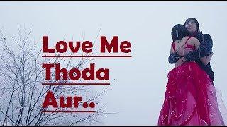 Love Me Thoda Aur Arijit Singh Lyrics - Yaariyan - Himansh Kohli - Rakul Preet - Pritam