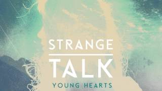 "Strange Talk ""Young Hearts"" (audio)"