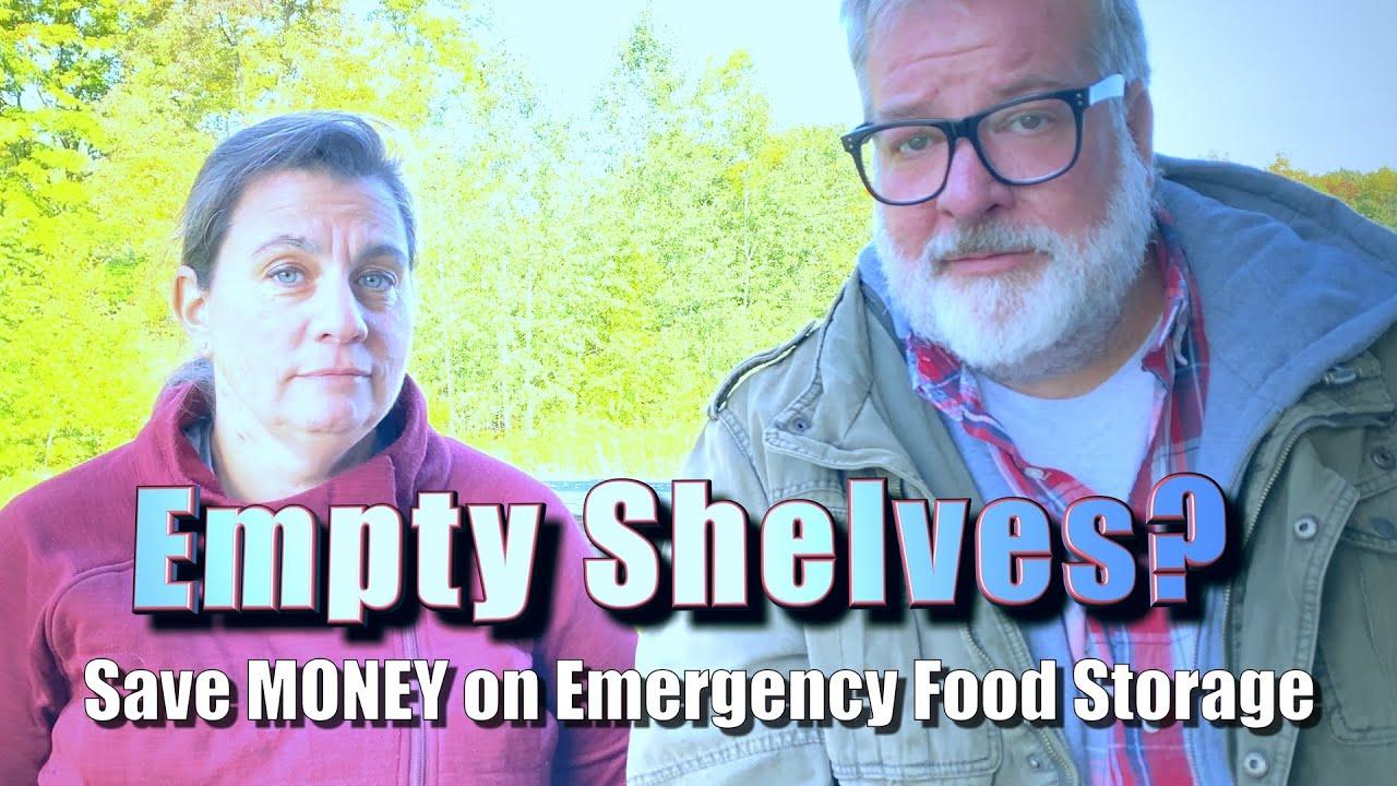EMPTY SHELVES | Save MONEY on Emergency Food Storage