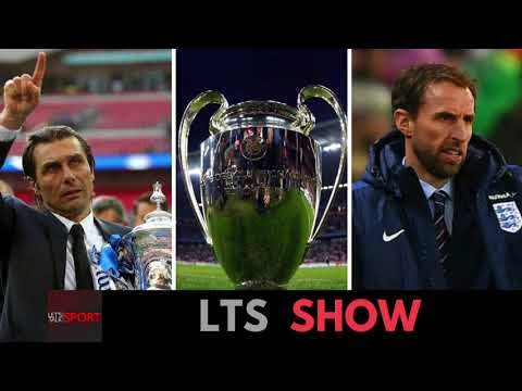 Is Conte leaving Chelsea? Who will win the Champions League? | LTS Show