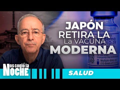 JAPON Retira Vacuna MODERNA, Oswaldo Restrepo - Nos Cogio La Noche