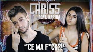 Смотреть клип Chriss Ft. Karina - Ce Mă F*Ck