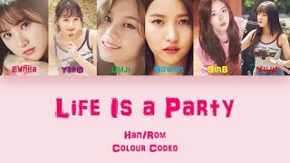 GFRIEND (여자친구) LIFE IS A PARTY Lyrics (Han/Rom) Colour Coded